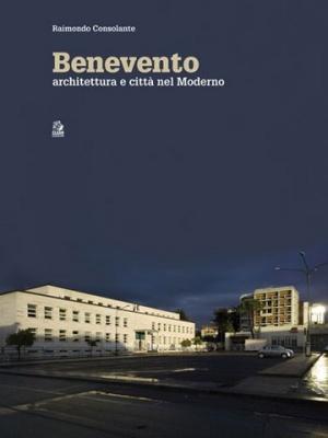 2016 - Benevento, architettura e città nel Moderno